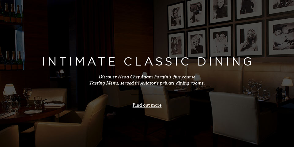 Intimate classic dining at the Aviator Brasserie